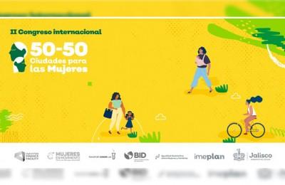 Inició el Congreso Internacional 50-50 Ciudades para las Mujeres